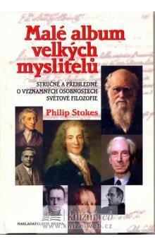 Philip Stokes: Malé album velkých myslitelů cena od 175 Kč
