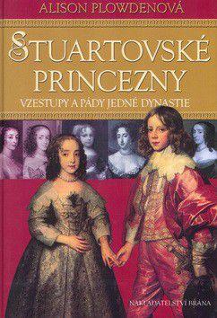 Alison Plowdenová: Stuartovské princezny cena od 208 Kč