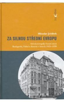 Miroslav Jeřábek: Za silnou střední Evropu cena od 205 Kč