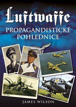 James Wilson: Luftwaffe - Propagandistické pohlednice cena od 303 Kč