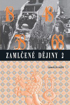 Tomáš Krystlík: Zamlčené dějiny 2. - 1918-1938-1948-1968 cena od 223 Kč