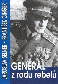 František Cinger, Jaroslav Selner: Generál z rodu rebelů cena od 161 Kč