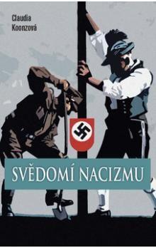 Claudia Koonz: Svědomí nacizmu cena od 228 Kč