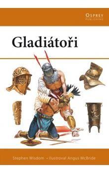 Stephen Wisdom: Gladiátoři cena od 169 Kč