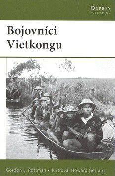 Gordon L. Rottman: Bojovníci Vietkongu cena od 202 Kč