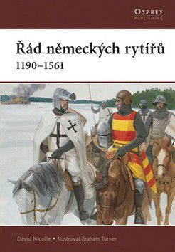 David Nicolle: Řád německých rytířů cena od 189 Kč
