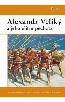 Ryan Jones, Waldemar Heckel: Alexander Veliký a jeho elitní pěchota cena od 172 Kč