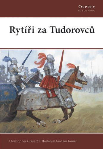 Christopher Gravett: Rytíři za Tudorovců cena od 91 Kč