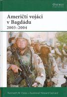 Kenneth W. Estes: Američtí vojáci v Bagdádu cena od 186 Kč