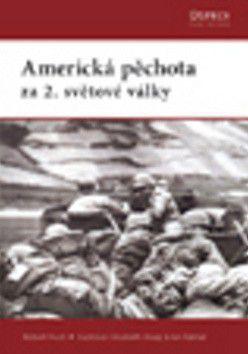 Robert Rush: Americká pěchota za 2. světové války cena od 87 Kč