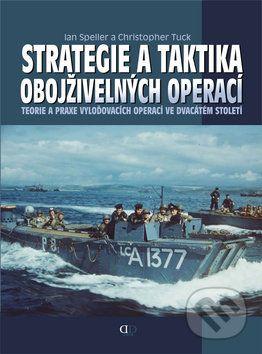 Christopher Tuck: Strategie a taktika obojživelných operací cena od 121 Kč