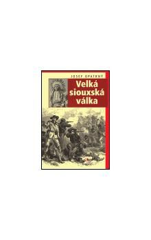Josef Opatrný: Velká siouxská válka cena od 136 Kč