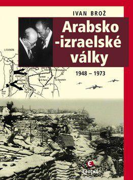 Ivan Brož: Arabsko-izraelské války (E-KNIHA) cena od 0 Kč