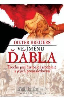 Dieter Breuers: Ve jménu ďábla - Dieter Breuers cena od 246 Kč