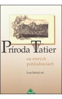 Ivan Bohuš ml.: Príroda Tatier cena od 226 Kč