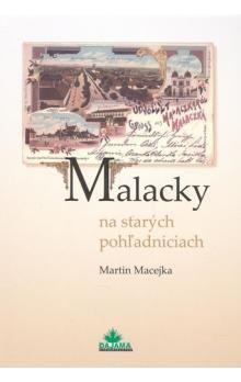 Martin Macejka: Malacky na starých pohľadniciach cena od 236 Kč
