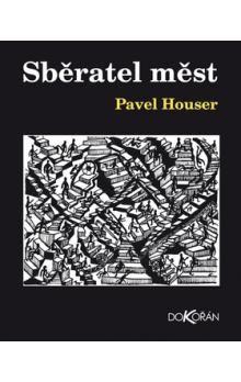 Pavel Houser: Sběratel měst cena od 135 Kč