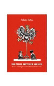 Štěpán Pellar: Hrdí orli ve smrtelném obklíčení cena od 281 Kč