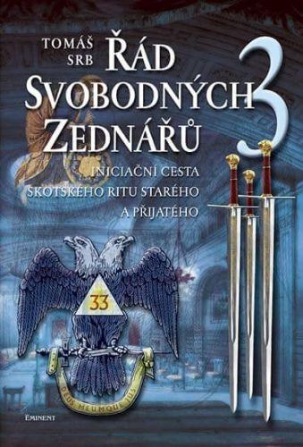 Tomáš Srb: Řád svobodných zednářů 3 cena od 216 Kč