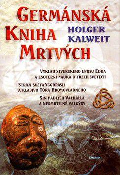 Holger Kalweit: Germánská kniha mrtvých cena od 224 Kč