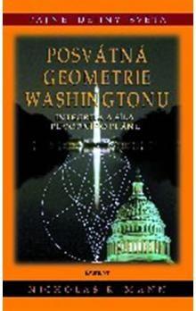 Nicholas R. Mann: Posvátná geometrie Washingtonu cena od 173 Kč