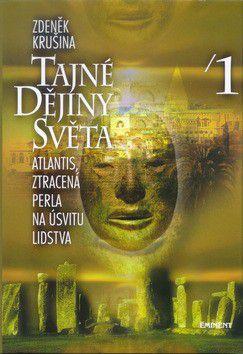 Zdeněk Krušina: Tajné dějiny světa 1 - Atlantis, ztracená perla na úsvitu lidstva cena od 210 Kč