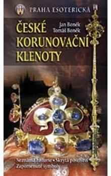 Tomáš Boněk, Jan Boněk: České korunovační klenoty - Praha esoterická cena od 167 Kč
