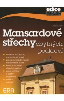 Kolektiv autorů: Mansardové střechy obytných podkroví cena od 67 Kč