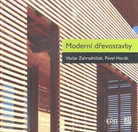 Václav Zahradníček; Pavel Horák: Moderní dřevostavby cena od 0 Kč