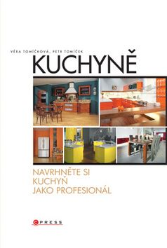 Věra Tomíčková, Petr Tomíček: Kuchyně cena od 194 Kč