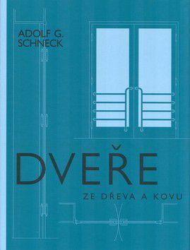 Adolf G. Schneck: Dveře ze dřeva a kovu cena od 0 Kč
