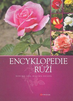 Bohumil Jaša: Encyklopedie růží cena od 250 Kč