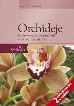 Martin Zoun: Orchideje - Druhy vhodné pro pěstování v běžných podmínkách cena od 420 Kč
