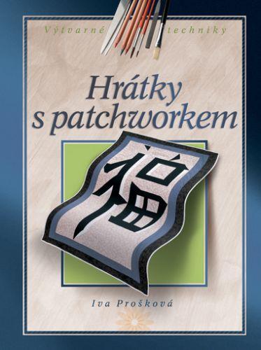 Iva Prošková: Hrátky s patchworkem cena od 189 Kč
