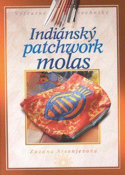 Zuzana Arsenjevová: Indiánský patchwork molas cena od 115 Kč
