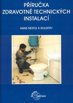 Hans Nestle: Příručka zdravotně technických instalací cena od 419 Kč