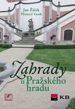 Přemysl Vacek, Jan Žáček: Zahrady u Pražského hradu cena od 459 Kč