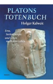 Holger Kalweit: Platons Totenbuch cena od 266 Kč