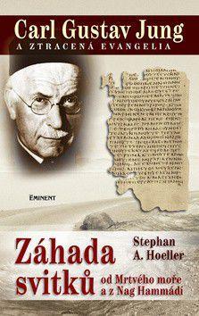 Stephan A. Hoeller: Záhada svitků - Carl Gustav Jung a ztracená evangelia cena od 220 Kč