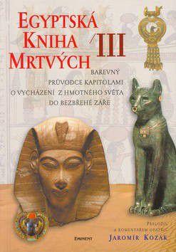 Jaromír Kozák: Egyptská kniha mrtvých III. cena od 253 Kč
