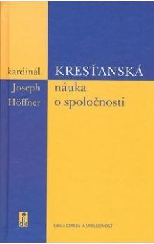 Joseph Höffner: Kresťanská náuka o spoločnosti cena od 42 Kč