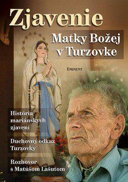 Jiří Kuchař: Zjavenie Matky Božej v Turzovke - História mariánských zjavení cena od 0 Kč