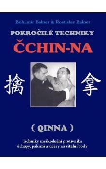 Bohumír Balner, Rostislav Balner: Pokročilé techniky Čchin-Na cena od 146 Kč