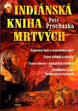 Petr Procházka: Indiánská kniha mrtvých cena od 233 Kč