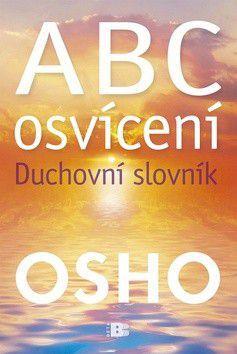 Osho: ABC osvícení Duchovní slovník cena od 54 Kč