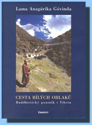 Lama Anágárika Góvinda: Cesta bílých oblaků - Buddhistický poutník v Tibetu cena od 217 Kč