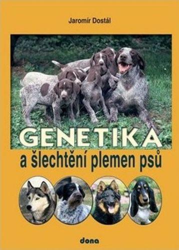 Jaromír Dostál: Genetika a šlechtění plemen psů cena od 179 Kč