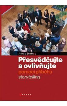 Annette Simmons: Přesvědčujte a ovlivňujte pomocí příběhů cena od 87 Kč