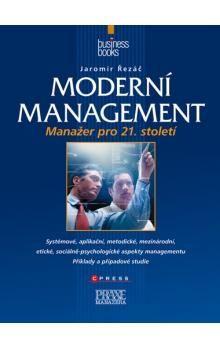 Jaromír Řezáč: Moderní management cena od 383 Kč
