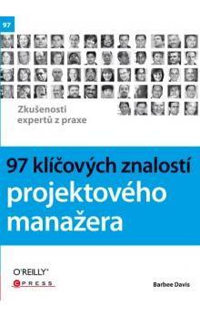 Barbee Davis: 97 klíčových znalostí projektového manažera cena od 241 Kč